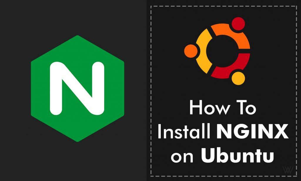 How To Install NGINX on Ubuntu