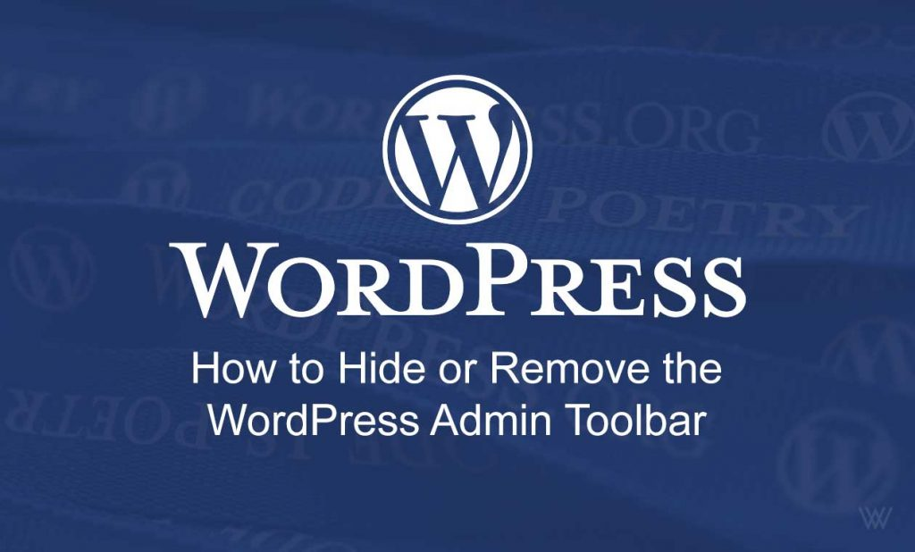Hide or Remove the WordPress Admin Toolbar