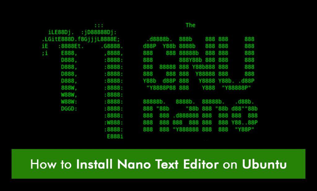 How to Install Nano Text Editor on Ubuntu